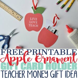 Free Printable Apple Ornament with Gift Card Holder Teachers Gift