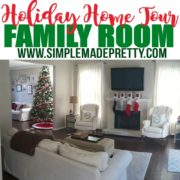 Holiday Home Tour – Formal Living Room & Family Room