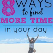 8 Ways To Find More Time in Your Day