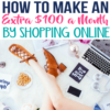 How to Make an Extra $100 a Month (or more) by Shopping Online