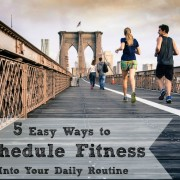 5 Easy Ways to Schedule Fitness Into Your Daily Routine