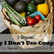 5 Reasons Why I Don't Use Coupons (and the Secret to Staying Under Budget)
