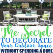 The Secret to Decorating Your Outdoor Space Without Spending a Dime
