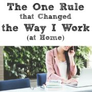 The One Rule that Changed the Way I Work at Home