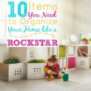 10 Items You Need to Organize Your Home Like a Rockstar