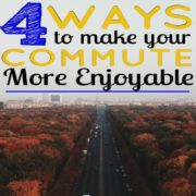 4 Ways to Make your Commute More Enjoyable