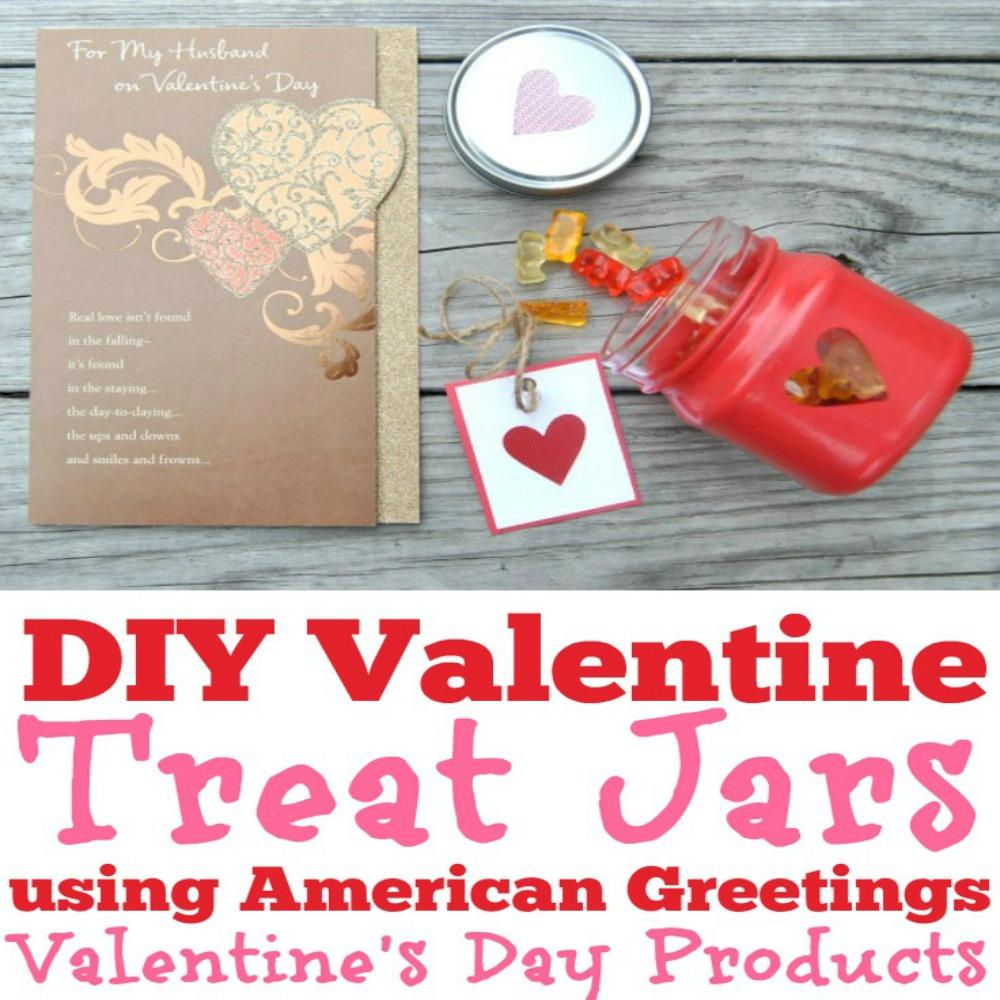 Diy Valentine Treat Jars Using American Greetings Valentines Day
