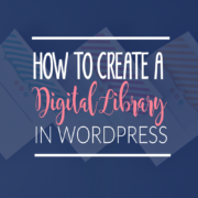 How to Create a Private Digital Resource Library in WordPress