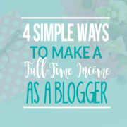 4 Simple Ways to Make a Full-time Income with a Lifestyle Blog