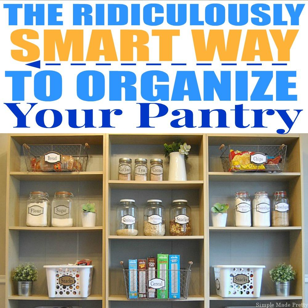 How To Organize And Simplify Your Kitchen Pantry Simple