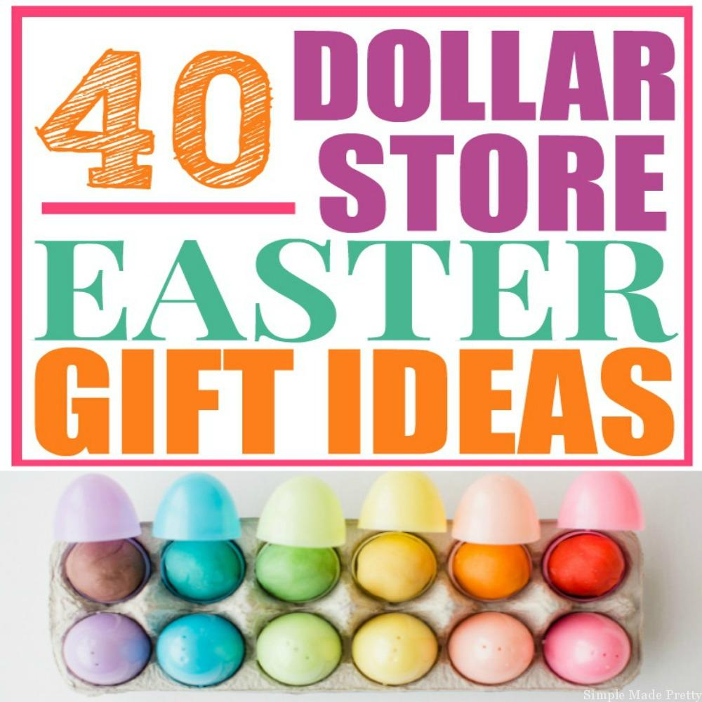 40 DIY Dollar Store Easter Gift Ideas