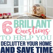 6 Simple Questions To Declutter Your Home That Actually Work