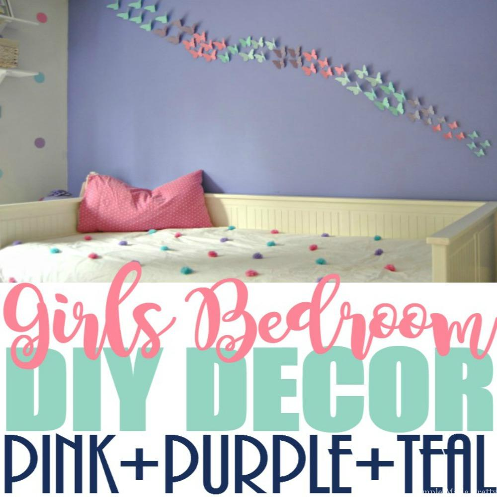 Girls Bedroom Home Decor that You Can DIY on a Budget - Simple Made ...