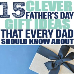 15 Clever Father's Day Gift Ideas that Every Dad Should Know About