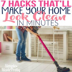 7 Hacks That'll Make Your Home Look Clean in Minutes