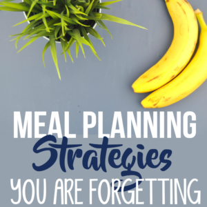 Meal Planning Strategies and Printables that will Save You a Ton of Time
