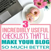 3 Useful Checklists That'll Make Your Blog So Much Better