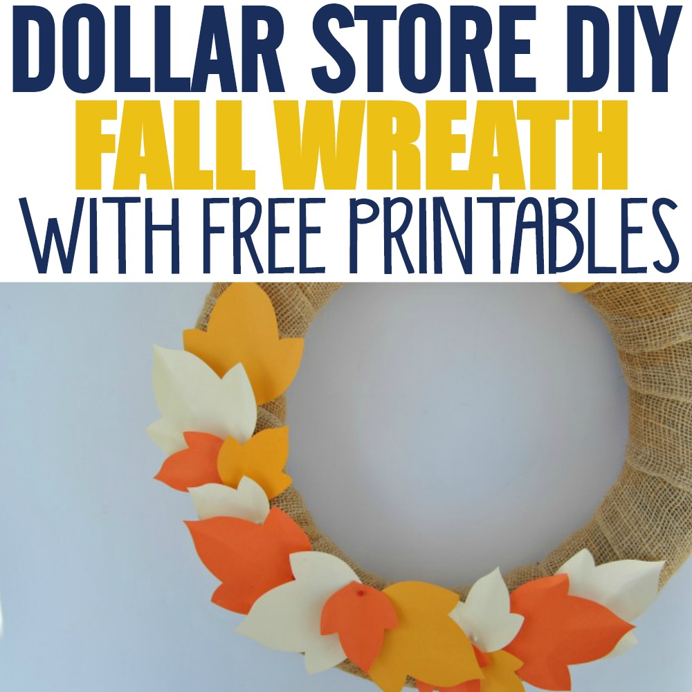 DIY Dollar Store Burlap Fall Wreaths With Free Printables