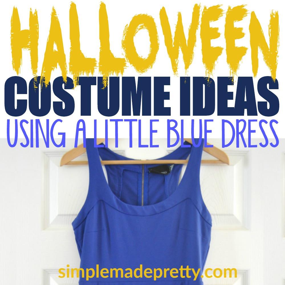 Last Minute Nye Ideas: 30 Last Minute Halloween Costume Ideas Using A Blue Dress