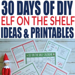 Elf on the Shelf Activity Pack with 30 Days of DIY Elf on the Shelf Ideas and Printables