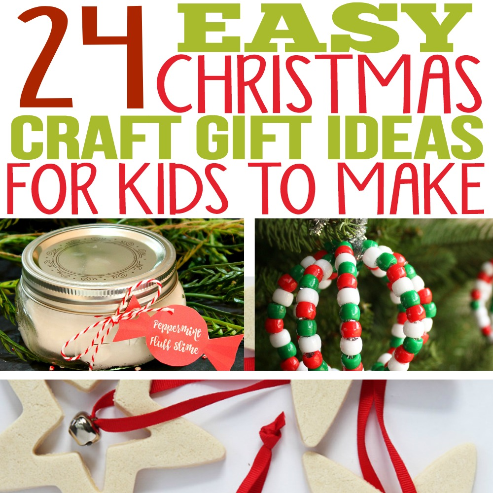 24 Easy Christmas Craft Gift Ideas for Kids to Make ...