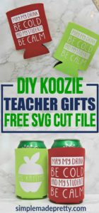 This Koozie teacher appreciation gift idea is awesome! Teacher end of school gift ideas | Cricut Explore Crafts | Cricut iron-on crafts | Cricut Easy Press | teacher ideas | teacher appreciation week | koozie ideas | Koozie ideas funny | Kozzie ideas DIY | inexpensive teacher appreciation ideas | gifts from students