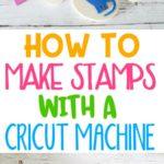 How to make a stamp, making stamps, DIY foam stamps, cutting foam with Cricut, can Cricut cut foam, cutting foam sheets with Cricut, cutting foam with Cricut Explore, Cricut foam projects, Cricut foam sheets, craft foam stamps, how to make foam stamps, make your own stamps craft foam, foam stamps kids, how to make stamps, foam stamps wooden blocks